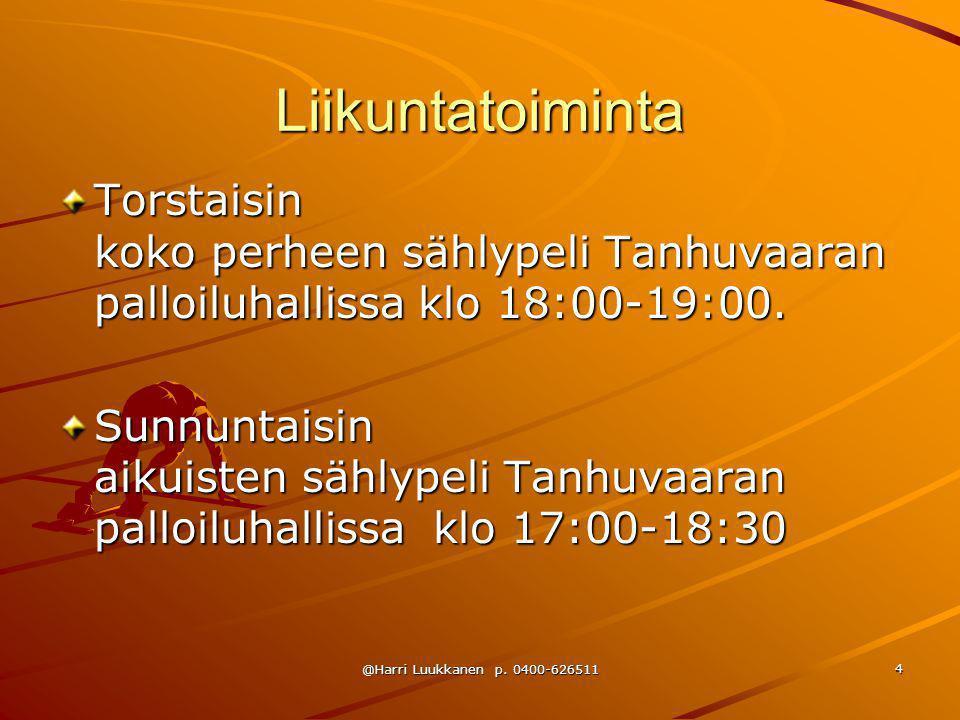 Liikuntatoiminta Torstaisin koko perheen sählypeli Tanhuvaaran palloiluhallissa klo 18:00-19:00.