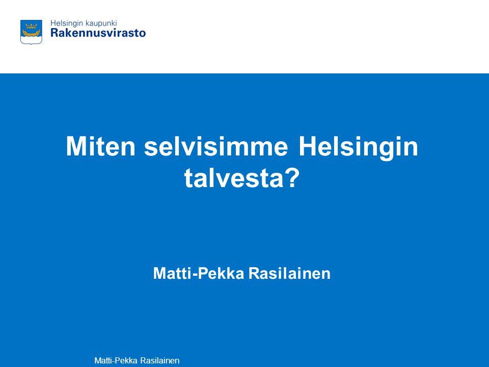 Miten selvisimme Helsingin talvesta Matti-Pekka Rasilainen