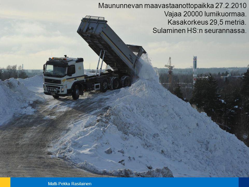 Maununnevan maavastaanottopaikka 27.2.2010 Vajaa 20000 lumikuormaa.
