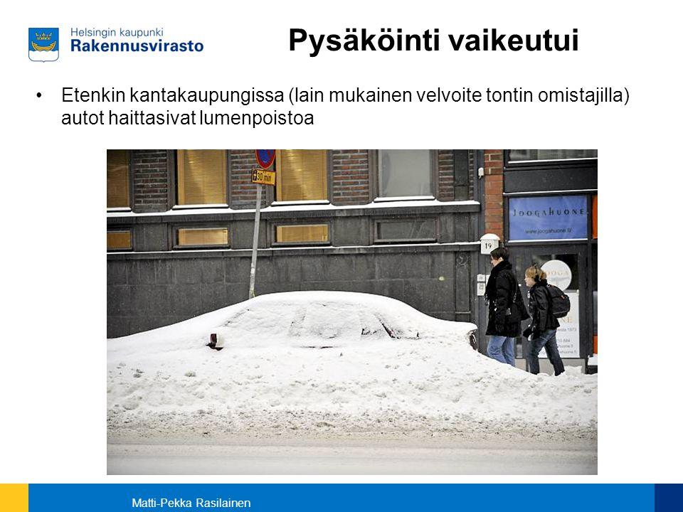 Pysäköinti vaikeutui Etenkin kantakaupungissa (lain mukainen velvoite tontin omistajilla) autot haittasivat lumenpoistoa.