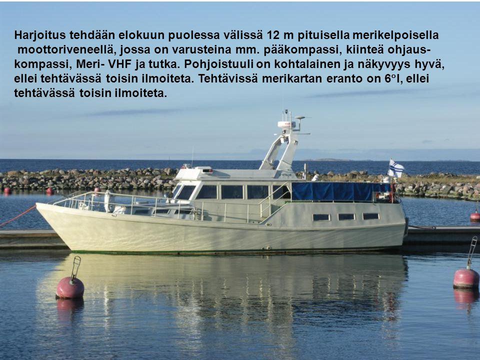 Harjoitus tehdään elokuun puolessa välissä 12 m pituisella merikelpoisella
