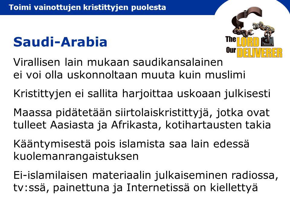 Saudi-Arabia Virallisen lain mukaan saudikansalainen ei voi olla uskonnoltaan muuta kuin muslimi.
