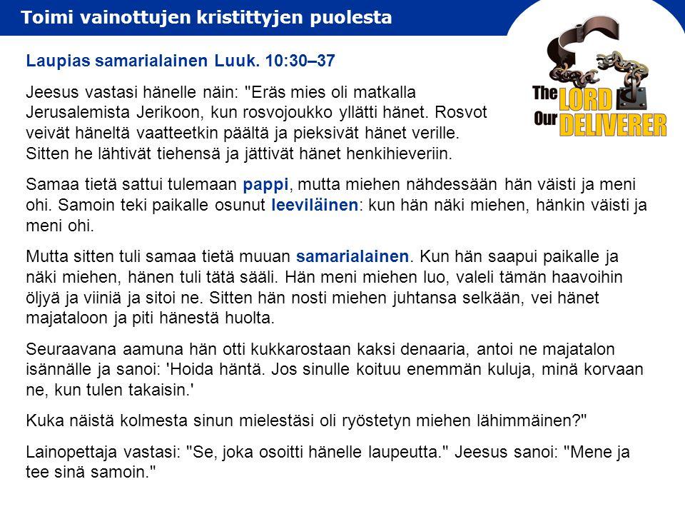 Laupias samarialainen Luuk. 10:30–37