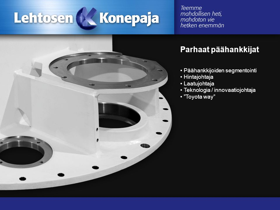 Parhaat päähankkijat www.lehtosenkonepaja.fi www.lehtosenkonepaja.fi