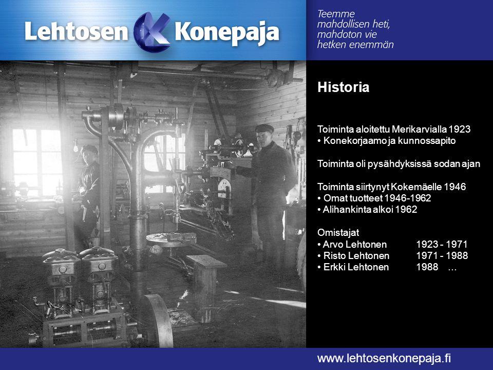 Historia www.lehtosenkonepaja.fi Toiminta aloitettu Merikarvialla 1923