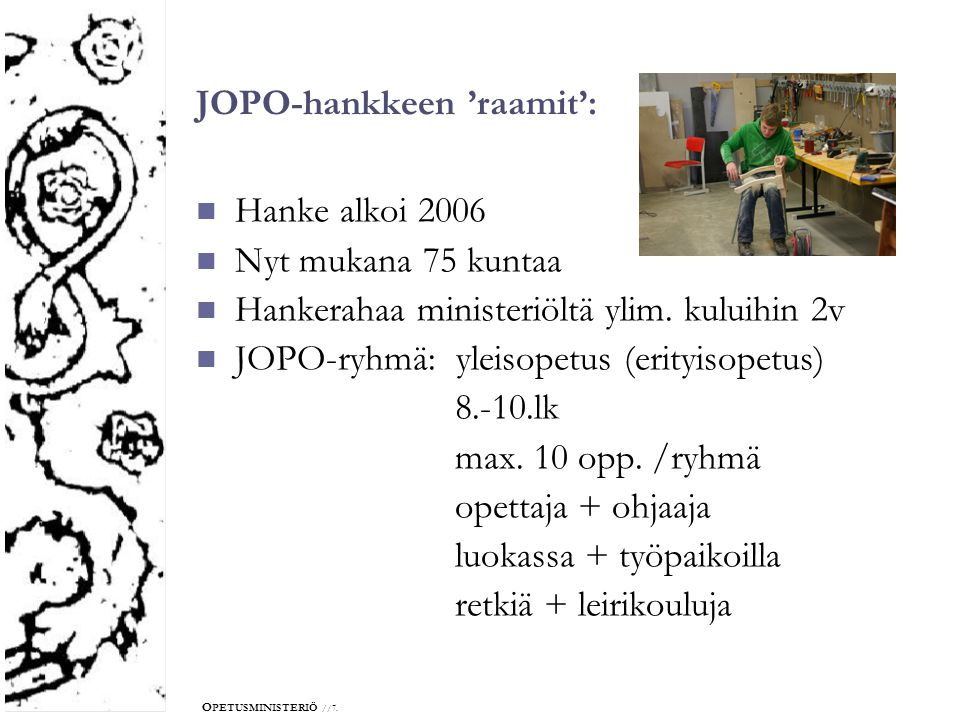 JOPO-hankkeen 'raamit':