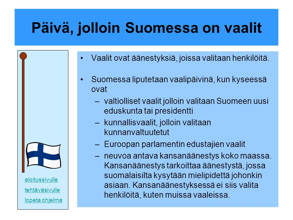 Päivä, jolloin Suomessa on vaalit
