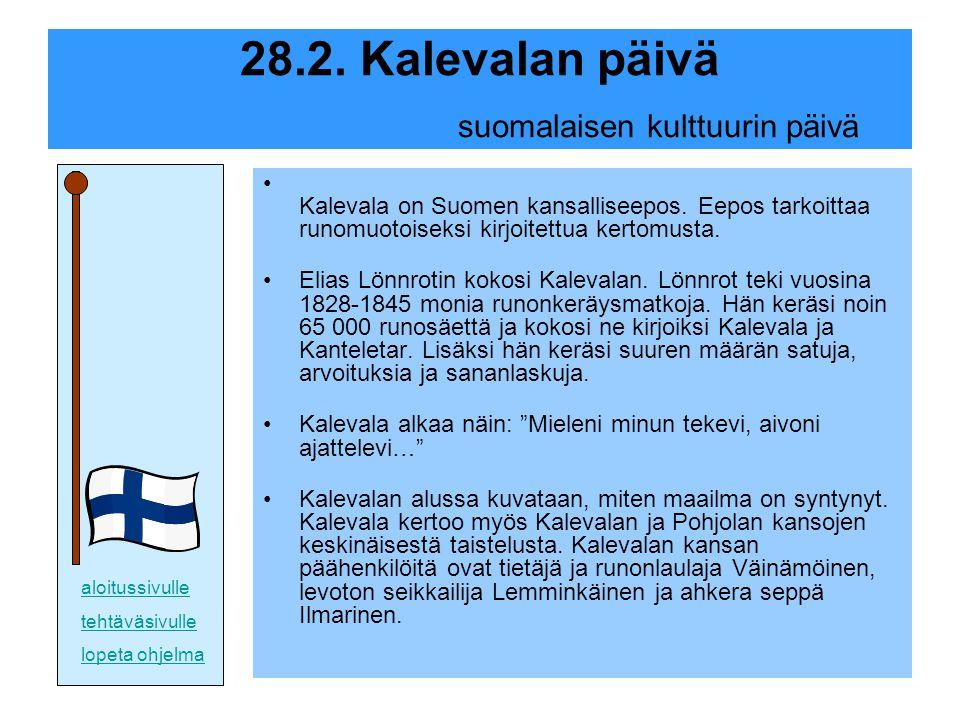 28.2. Kalevalan päivä suomalaisen kulttuurin päivä