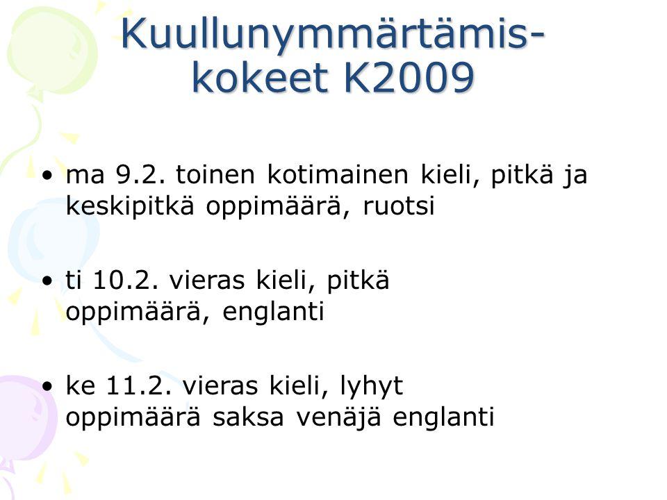 Kuullunymmärtämis- kokeet K2009