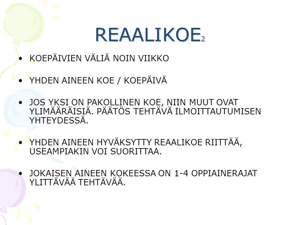 REAALIKOE2 KOEPÄIVIEN VÄLIÄ NOIN VIIKKO YHDEN AINEEN KOE / KOEPÄIVÄ