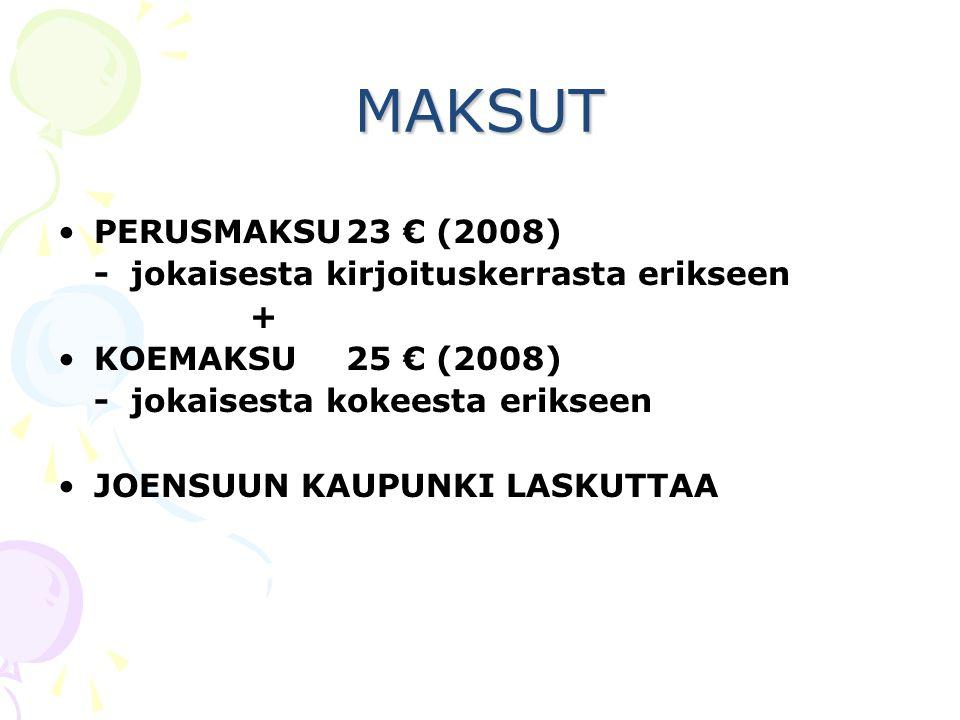 MAKSUT PERUSMAKSU 23 € (2008) - jokaisesta kirjoituskerrasta erikseen