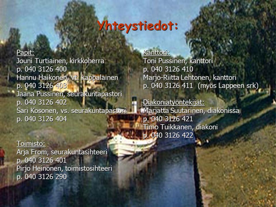 Yhteystiedot: Papit: Jouni Turtiainen, kirkkoherra p. 040 3126 400