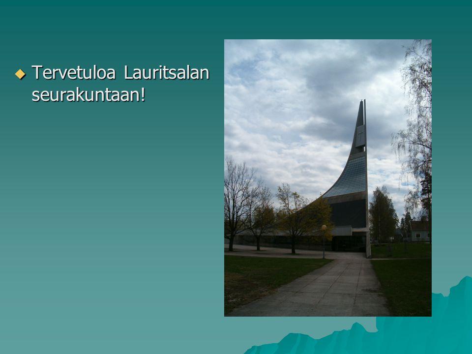 Tervetuloa Lauritsalan seurakuntaan!