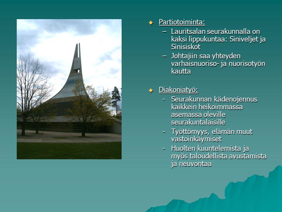 Partiotoiminta: Lauritsalan seurakunnalla on kaksi lippukuntaa: Siniveljet ja Sinisiskot.