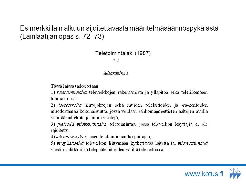 Esimerkki lain alkuun sijoitettavasta määritelmäsäännöspykälästä (Lainlaatijan opas s. 72‒73)