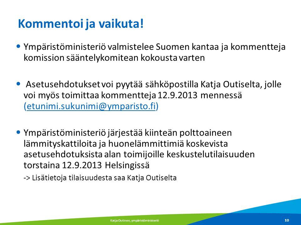 Kommentoi ja vaikuta! Ympäristöministeriö valmistelee Suomen kantaa ja kommentteja komission sääntelykomitean kokousta varten.
