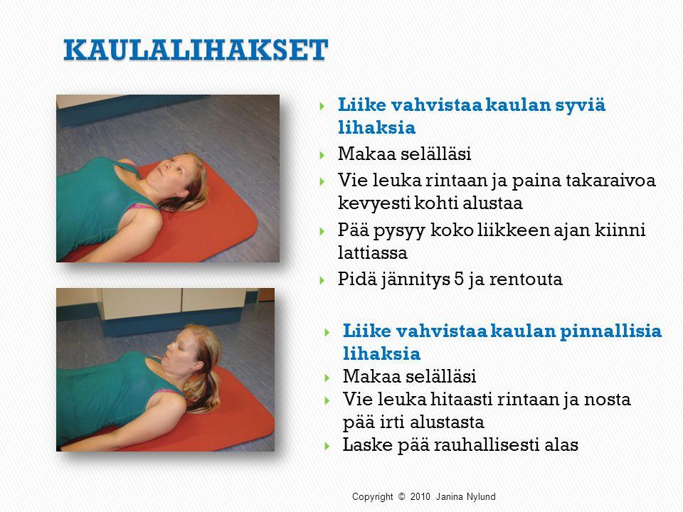 KAULALIHAKSET Liike vahvistaa kaulan syviä lihaksia Makaa selälläsi