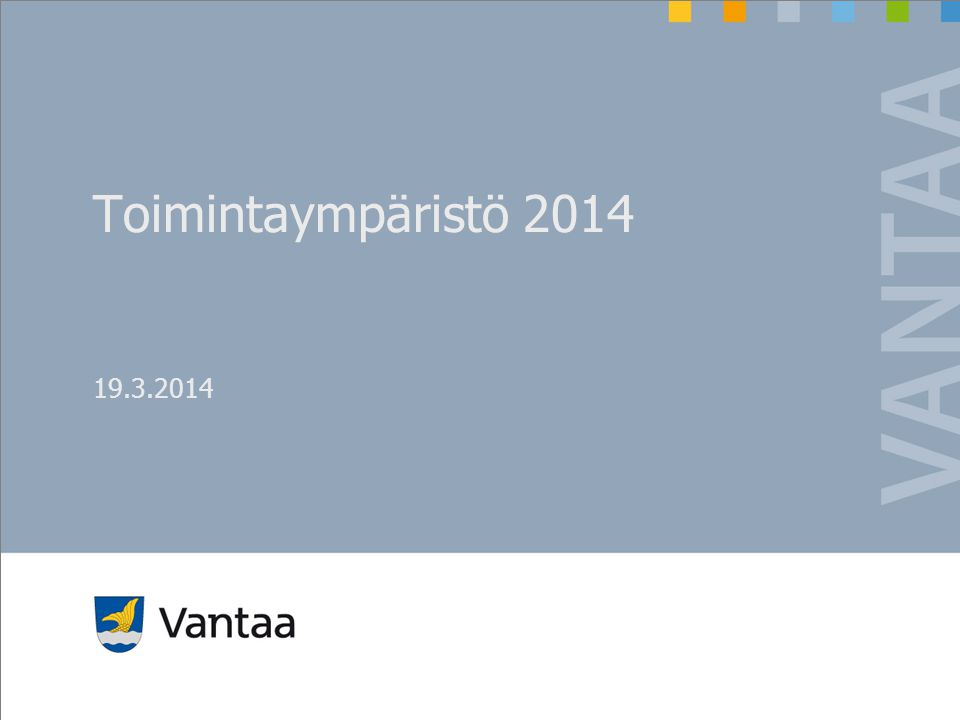 Toimintaympäristö 2014 19.3.2014