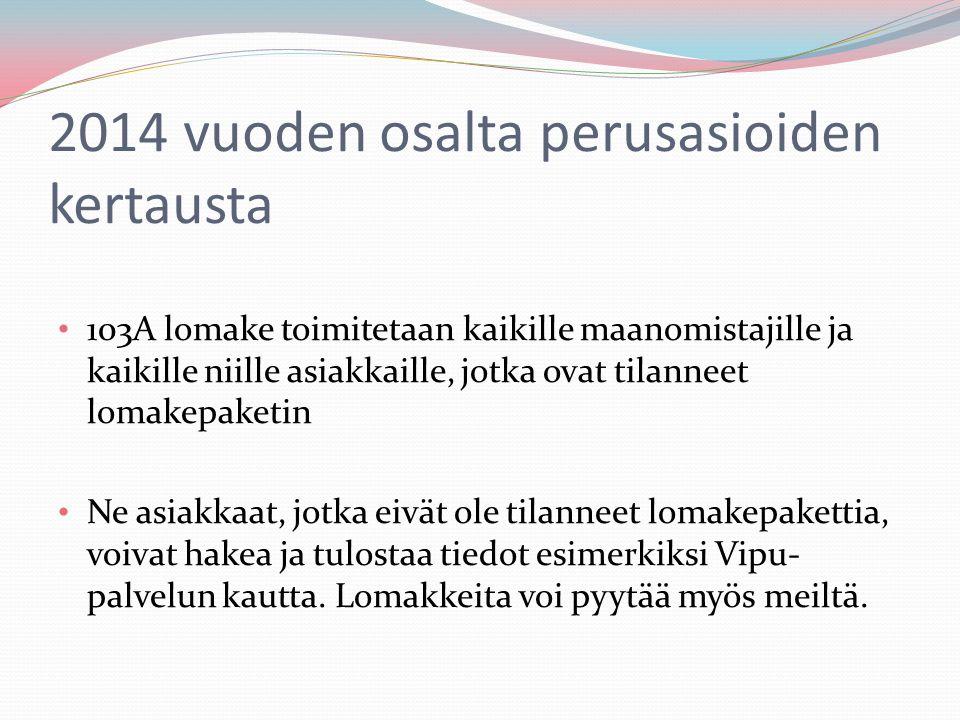 2014 vuoden osalta perusasioiden kertausta
