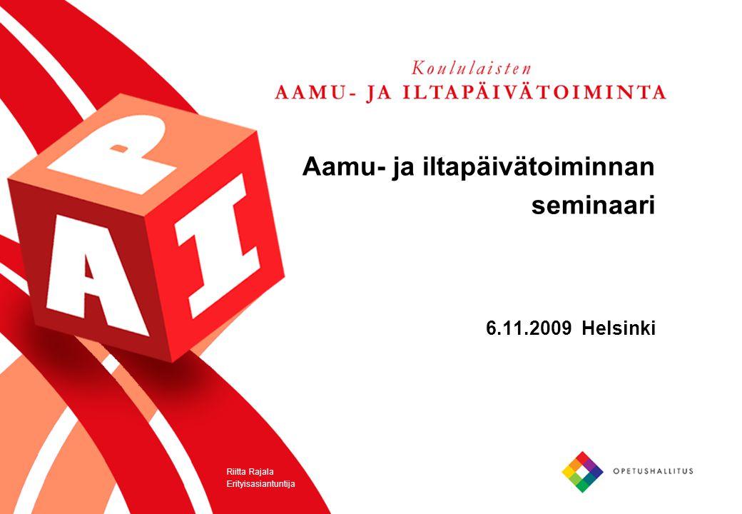 Aamu- ja iltapäivätoiminnan seminaari 6.11.2009 Helsinki