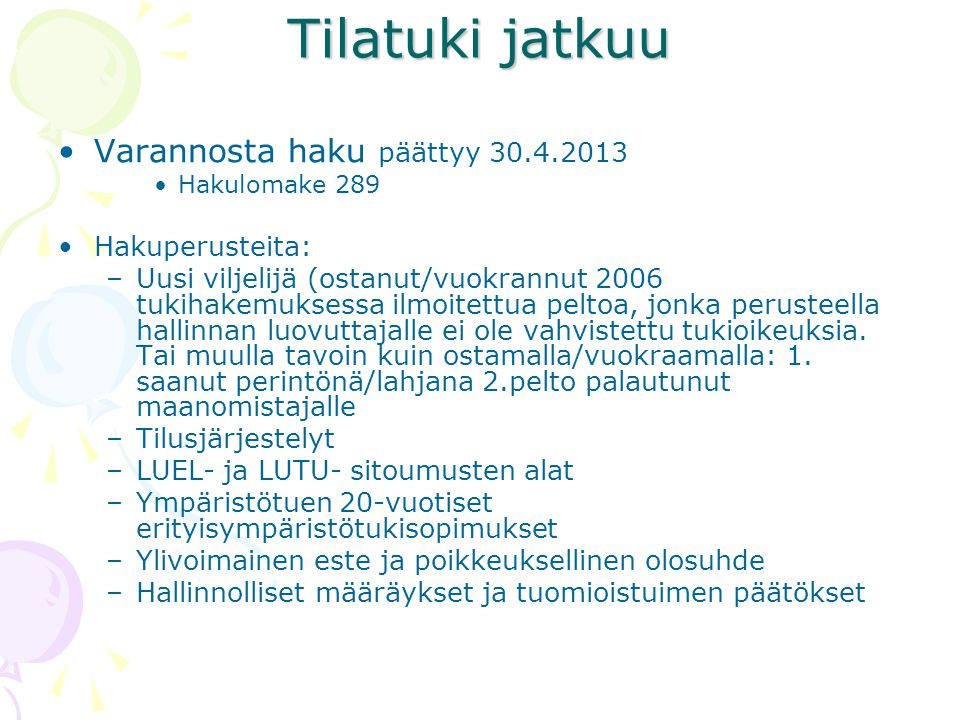 Tilatuki jatkuu Varannosta haku päättyy 30.4.2013 Hakuperusteita: