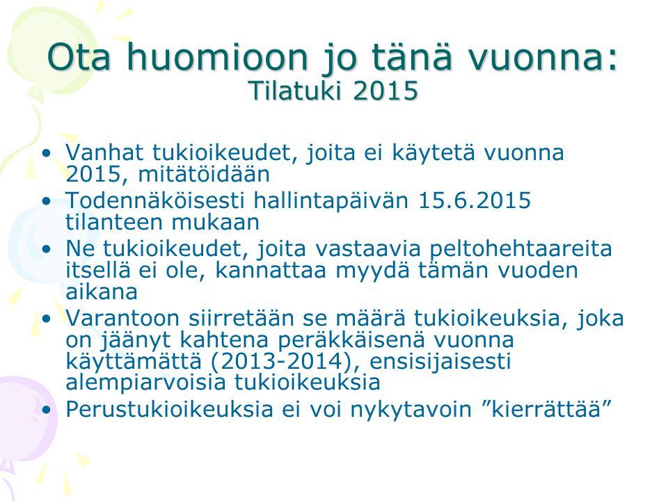 Ota huomioon jo tänä vuonna: Tilatuki 2015