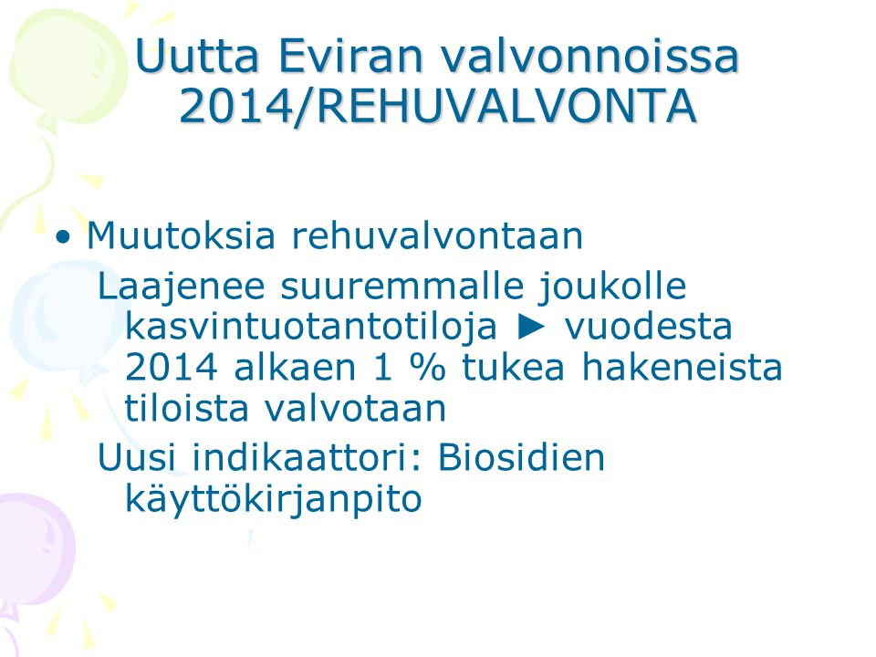 Uutta Eviran valvonnoissa 2014/REHUVALVONTA