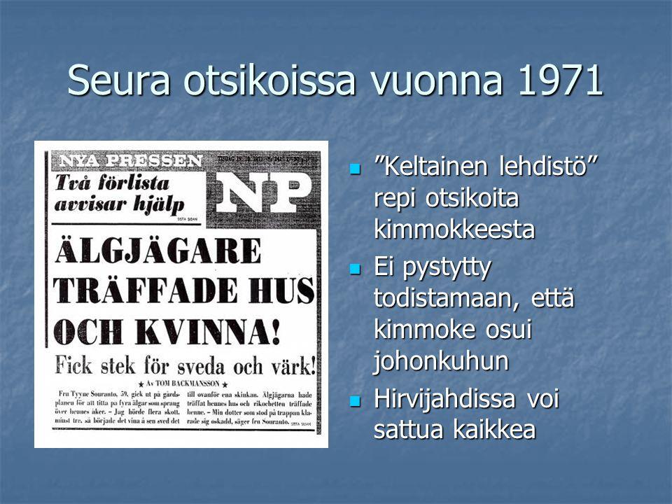 Seura otsikoissa vuonna 1971