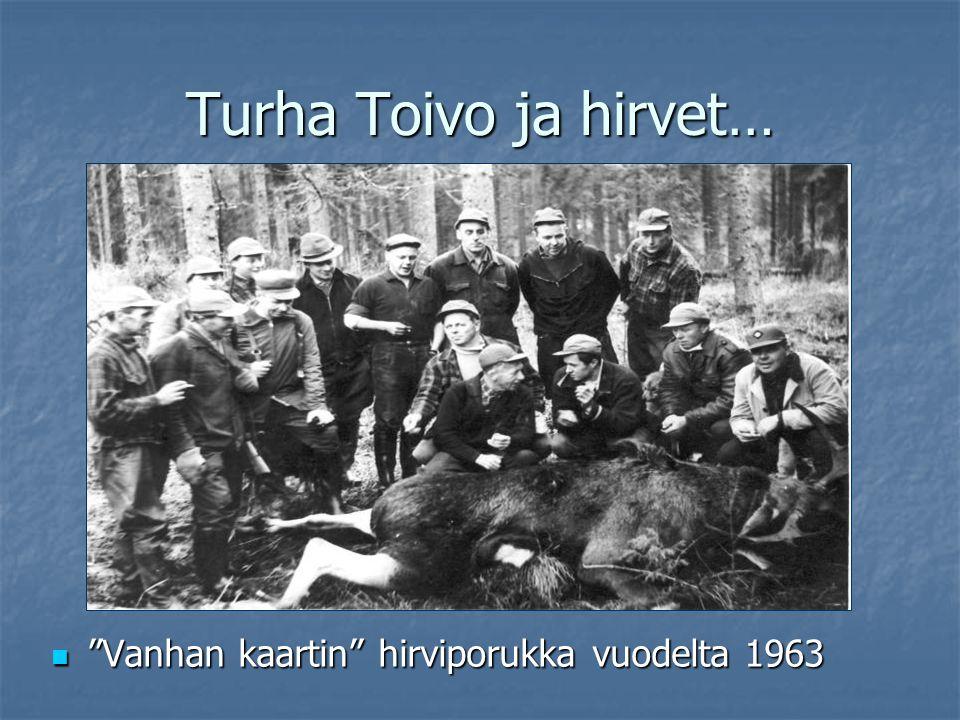 Turha Toivo ja hirvet… Vanhan kaartin hirviporukka vuodelta 1963