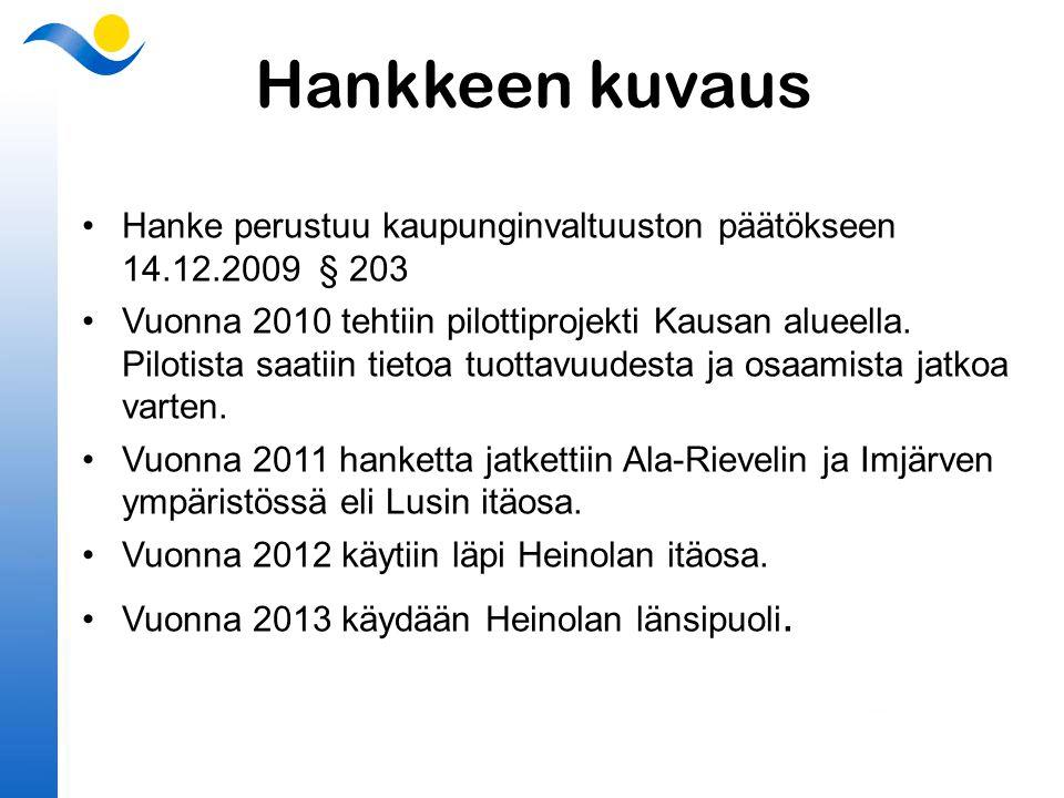 Hankkeen kuvaus Hanke perustuu kaupunginvaltuuston päätökseen 14.12.2009 § 203.