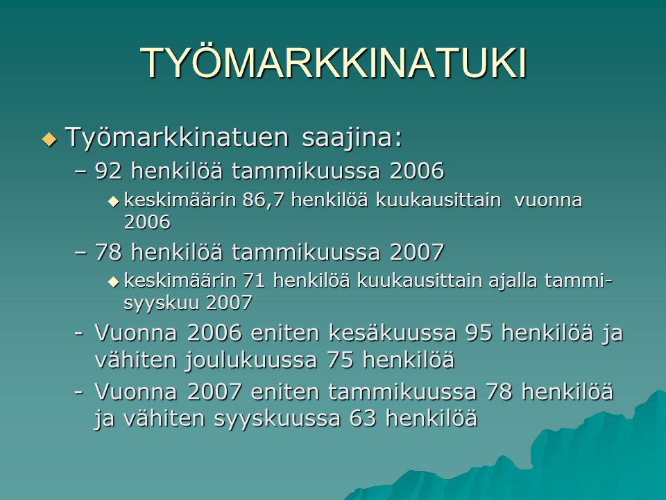 TYÖMARKKINATUKI Työmarkkinatuen saajina: 92 henkilöä tammikuussa 2006
