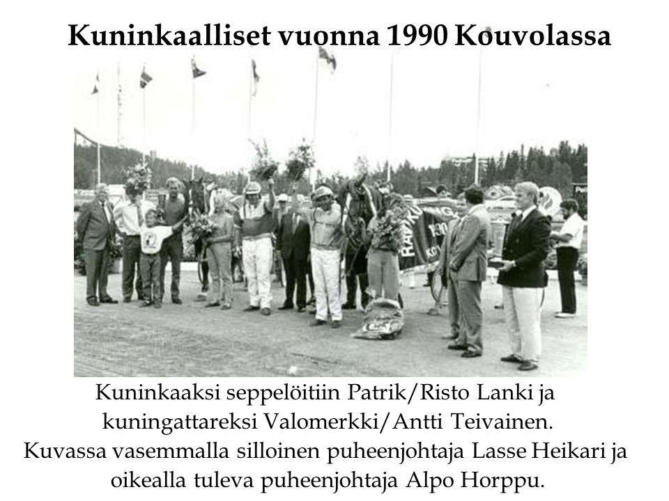 Kuninkaalliset vuonna 1990 Kouvolassa