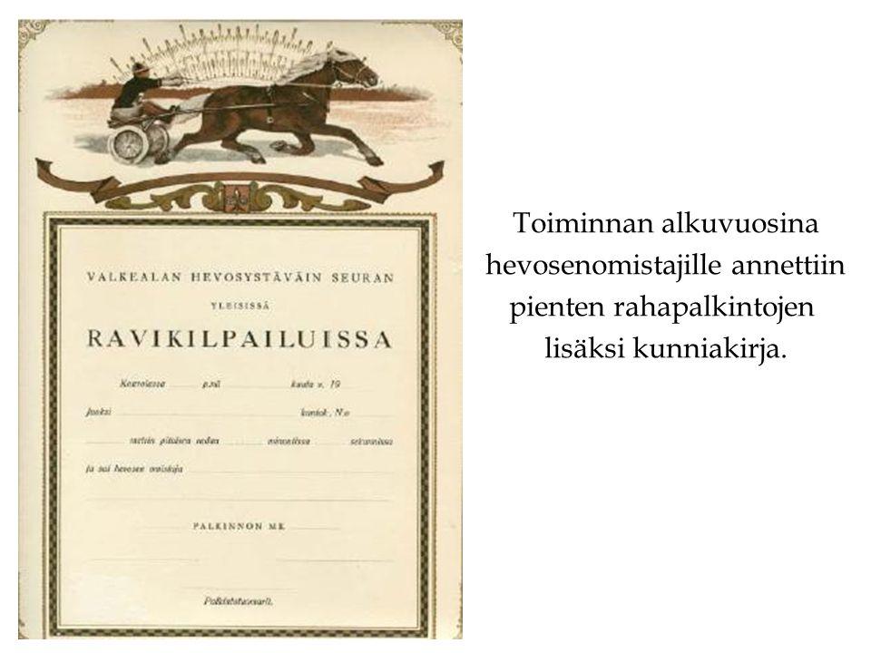 Toiminnan alkuvuosina hevosenomistajille annettiin