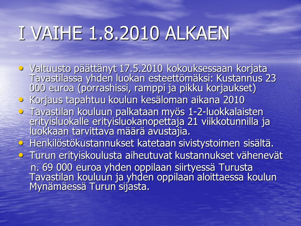 I VAIHE 1.8.2010 ALKAEN