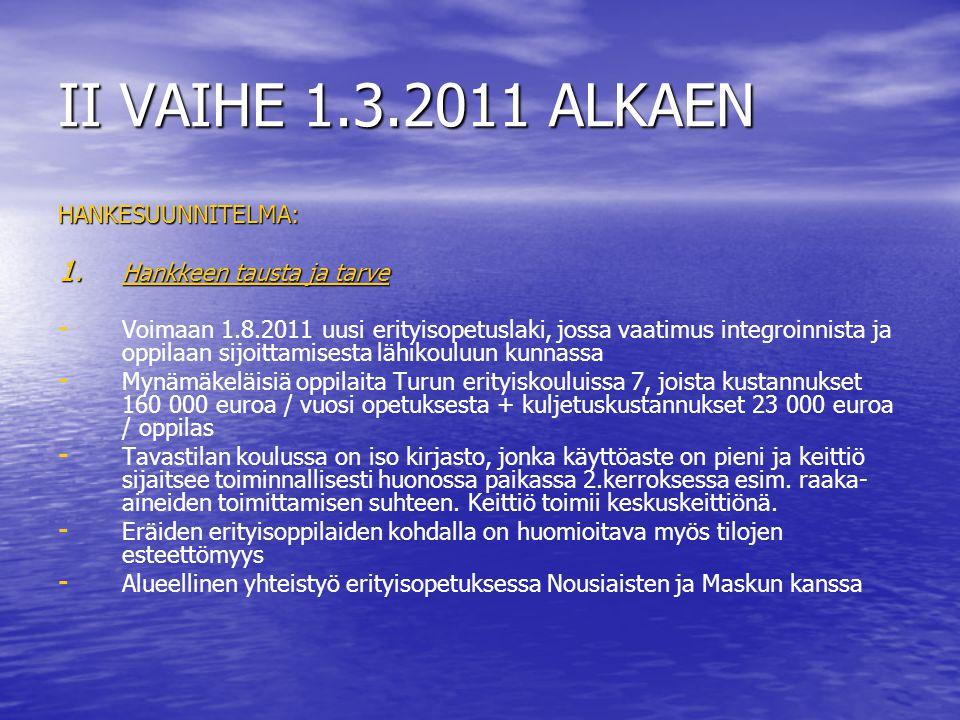 II VAIHE 1.3.2011 ALKAEN HANKESUUNNITELMA: Hankkeen tausta ja tarve