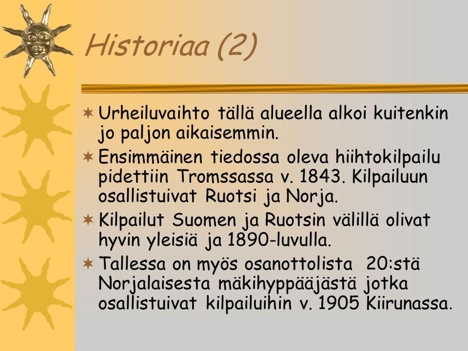 Historiaa (2) Urheiluvaihto tällä alueella alkoi kuitenkin jo paljon aikaisemmin.
