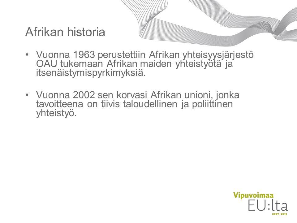 Afrikan historia Vuonna 1963 perustettiin Afrikan yhteisyysjärjestö OAU tukemaan Afrikan maiden yhteistyötä ja itsenäistymispyrkimyksiä.