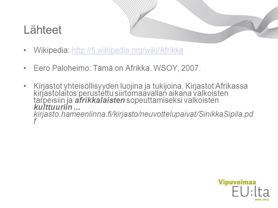 Lähteet Wikipedia: http://fi.wikipedia.org/wiki/Afrikka