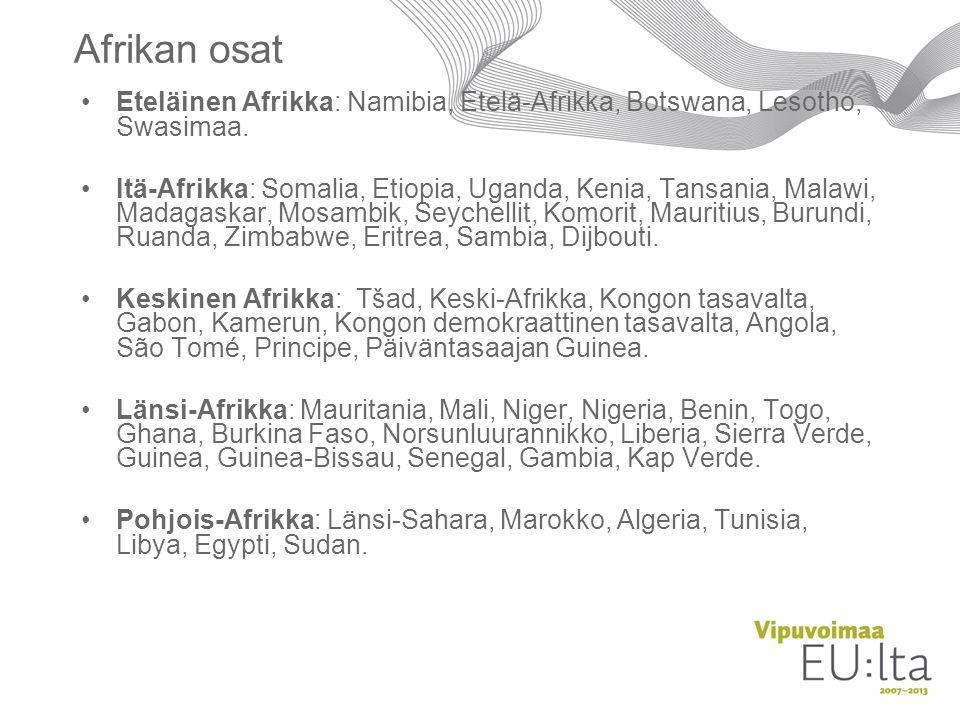 Afrikan osat Eteläinen Afrikka: Namibia, Etelä-Afrikka, Botswana, Lesotho, Swasimaa.