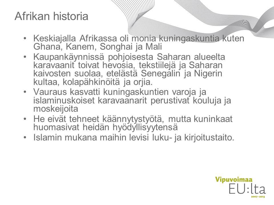 Afrikan historia Keskiajalla Afrikassa oli monia kuningaskuntia kuten Ghana, Kanem, Songhai ja Mali.