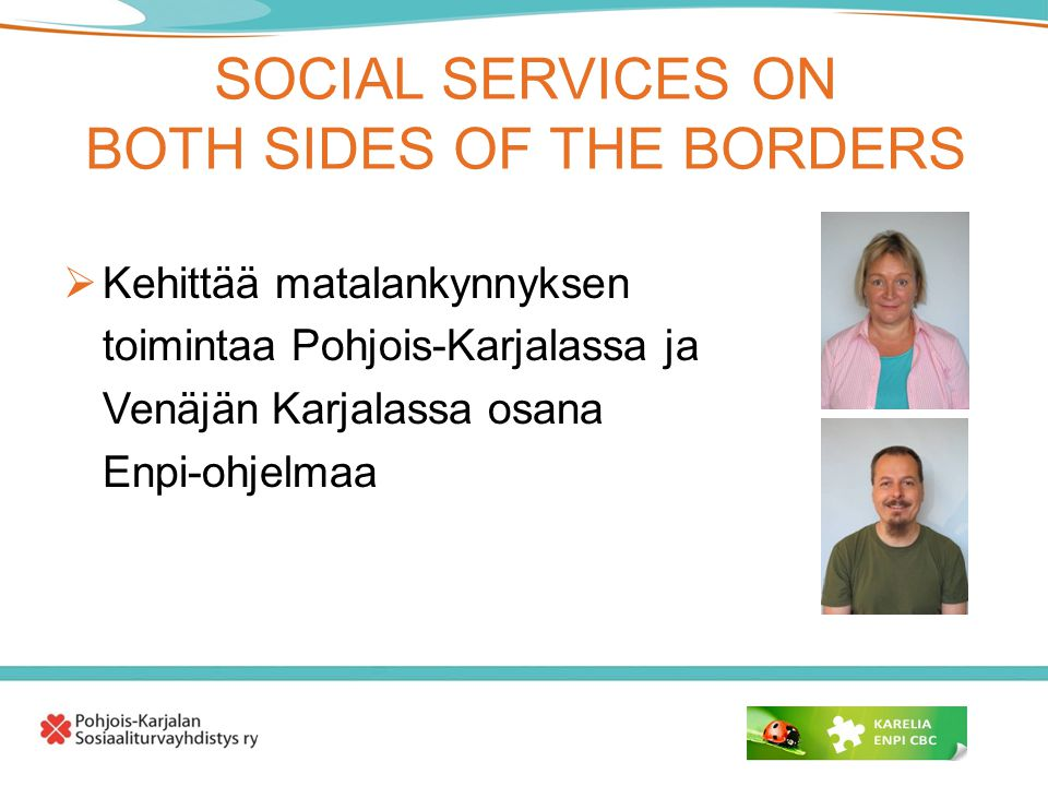 SOCIAL SERVICES ON BOTH SIDES OF THE BORDERS