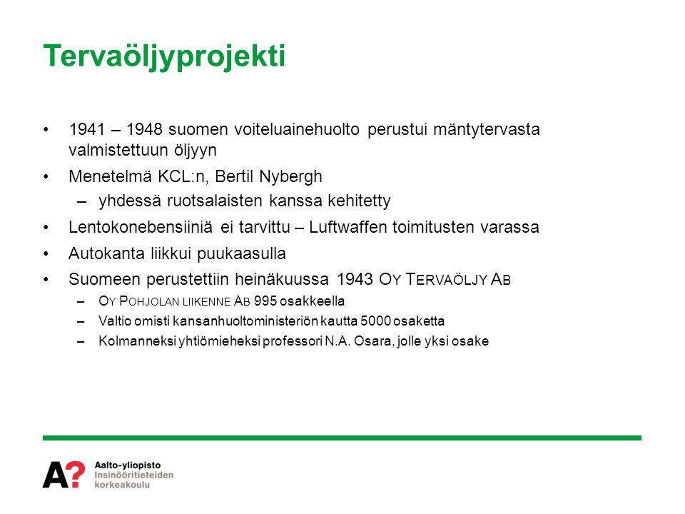 Tervaöljyprojekti 1941 – 1948 suomen voiteluainehuolto perustui mäntytervasta valmistettuun öljyyn.