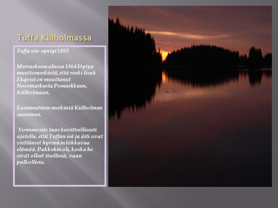 Tuffa Kiilholmassa Tuffa siis syntyi 1853