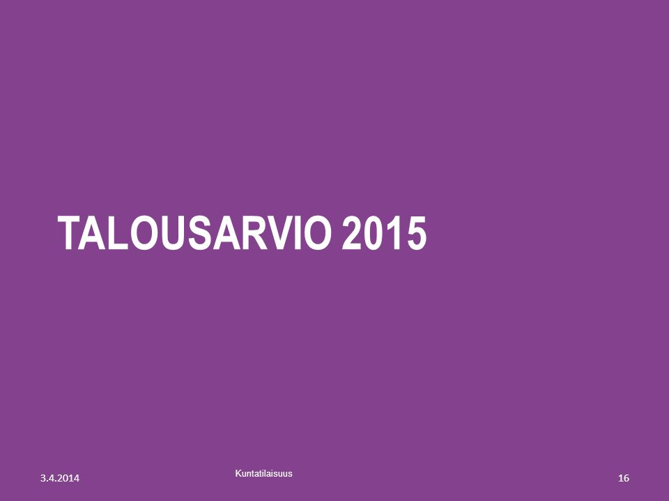 Talousarvio 2015 3.4.2014 Kuntatilaisuus