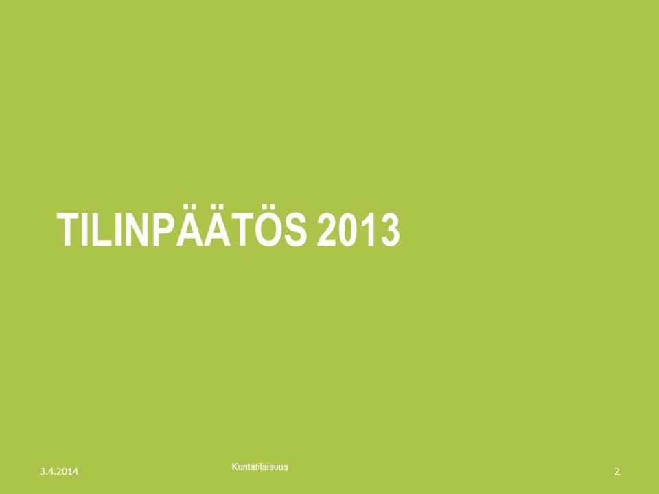 tilinpäätös 2013 3.4.2014 Kuntatilaisuus