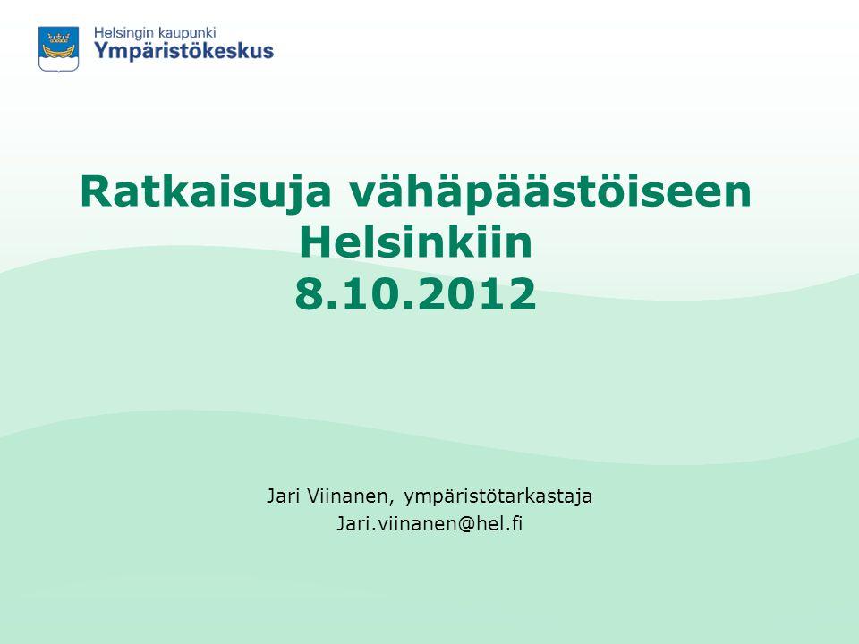 Ratkaisuja vähäpäästöiseen Helsinkiin 8.10.2012
