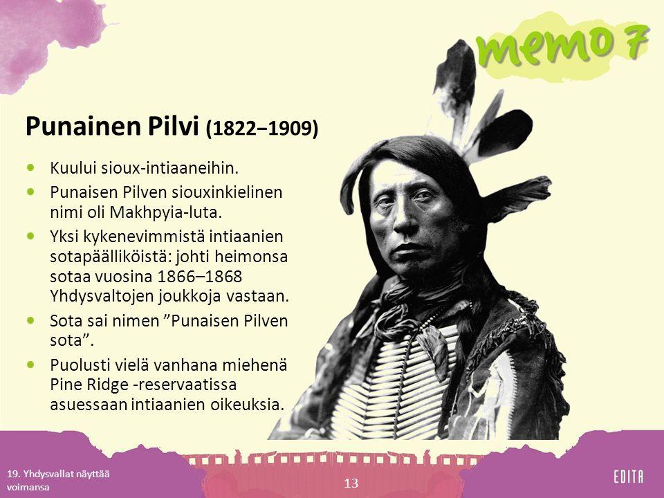 Punainen Pilvi (1822−1909) Kuului sioux-intiaaneihin.
