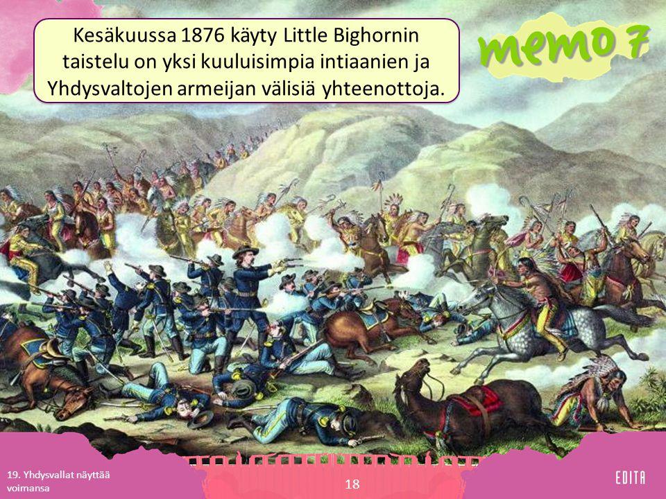Kesäkuussa 1876 käyty Little Bighornin taistelu on yksi kuuluisimpia intiaanien ja Yhdysvaltojen armeijan välisiä yhteenottoja.
