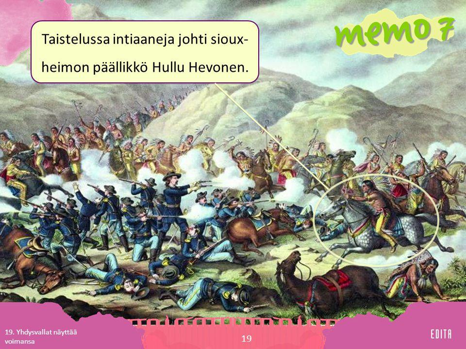 Taistelussa intiaaneja johti sioux-heimon päällikkö Hullu Hevonen.