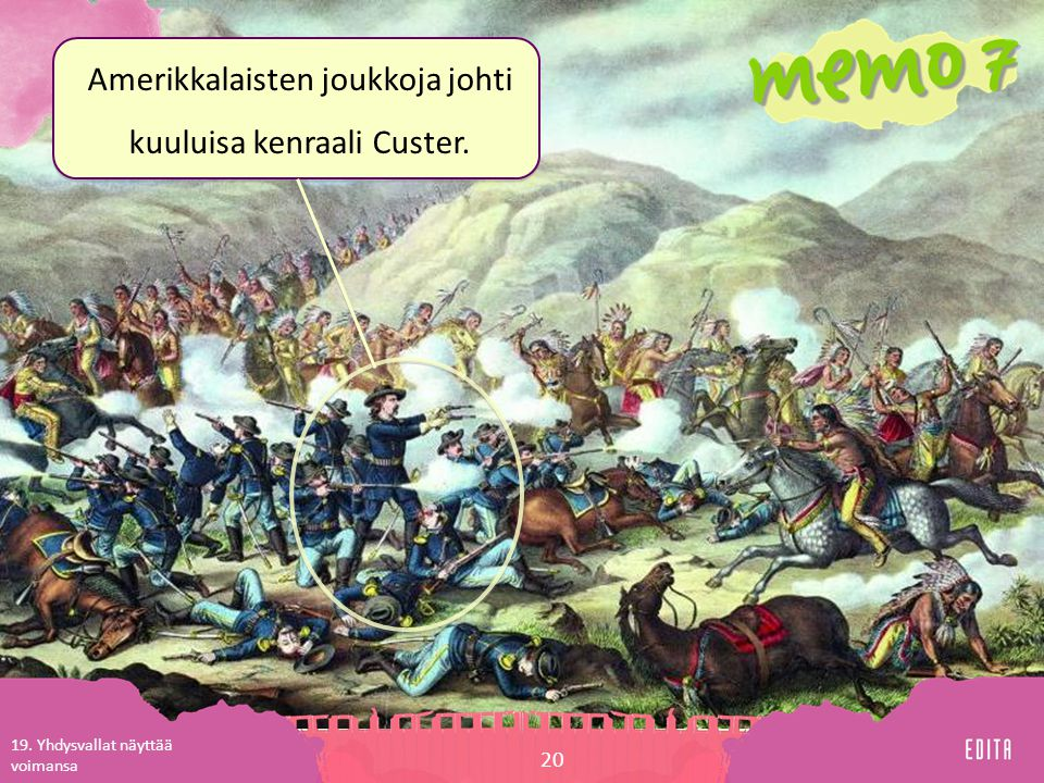 Amerikkalaisten joukkoja johti kuuluisa kenraali Custer.